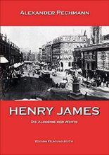 Henry James - Die Alchemie der Worte: Eine Biographie