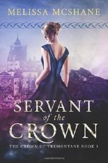 Servant of the Crown (The Crown of Tremontane) (Volume 1) by McShane, Melissa(July 14, 2015) Paperback