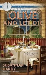 Olive and Let Die (A Greek to Me Mystery) by Hardy, Susannah(November 3, 2015) Mass Market Paperback