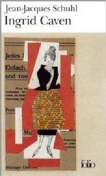Ingrid Caven - Prix Goncourt 2000 de Jean-Jacques Schuhl ( 30 juin 2002 )