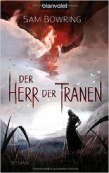 Der Herr der Tränen (Die Saga von Rostigan und Tarzi, Band 1) ( 18. November 2013 )