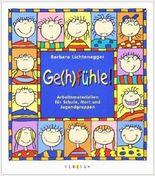 Ge(h)fühle!: Arbeitsmaterialien für Schule, Hort und Jugendgruppen von Barbara Lichtenegger ( April 1999 )
