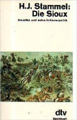 Die Sioux. Amerika und seine Indianerpolitik. ( November 1982 )