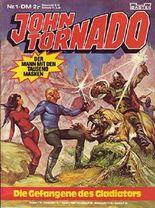 John Tornado Nr. 01 Die Gefangene des Gladiators