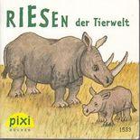 RIESEN DER TIERWELT - Pixi-Buch 1533 - Einzeltitel aus Pixi-Serie 171
