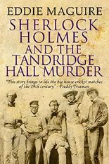 Sherlock Holmes and the Tandridge Hall Murder and Other Stories