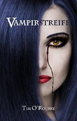 Vampirstreife: Buch Eins der ersten Staffel der Kiera Hudson-Reihe