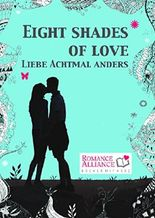 Eight Shades of Love: Liebe achtmal anders