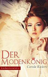 Der Modenkönig - Ein musikalischer Liebesroman aus dem Berlin der 50er-Jahre (Roman)