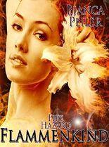 Flammenkind: Teil I der Fire Hazard-Trilogie
