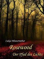 Rosewood: Der Pfad des Lichts