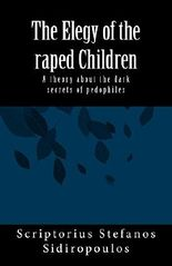 The Elegy of the raped Children: A theory about the dark secrets of pedophiles