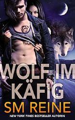 Wolf im Käfig: Ein Werwolf-Romanze (Tarothexen-Liebesroman 1)