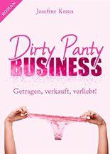 Dirty Panty Business: Getragen, verkauft, verliebt!