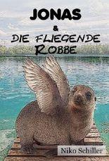 Jonas und die fliegende Robbe: (Jugend-Abenteuer)