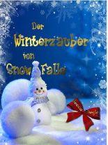 Der Winterzauber von Snow Falls