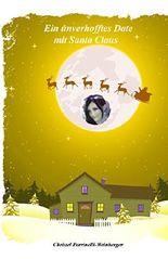 Ein unverhofftes Date mit Santa Claus: Weihnachts-Lovestory