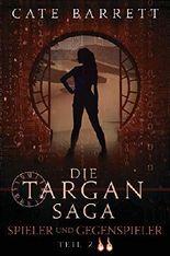 Targan Saga Band I. Spieler und Gegenspieler Teil 2 (Die Targan Saga) (German Edition)