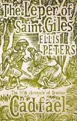 The Leper Of Saint Giles: 5 (Cadfael Chronicles) by Ellis Peters (2011-10-06)