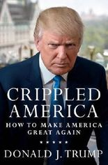 Crippled America: How to Make America Great Again by Donald J. Trump (2015-11-05)