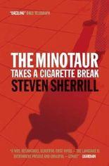 The Minotaur Takes A Cigarette Break by Stephen Sherrill (2004-03-29)