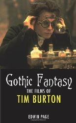 Gothic Fantasy: The Films of Tim Burton by Edwin Page (2006-01-15)