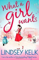 What a Girl Wants by Lindsey Kelk (2014-07-17)
