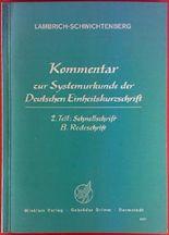 Kommentar zur Amtlichen Systemurkunde der Deutschen Einheitskurzschrift vom August 1968 -Wiener Urkunde- . 2. Teil: Schnellschrift - B. Redeschrift.