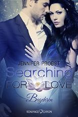 Searching for Love: Begehren