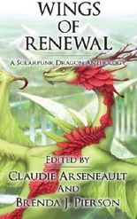 Wings of Renewal: A Solarpunk Dragon Anthology by Claudie Arseneault (2015-10-14)