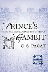 Prince's Gambit: Captive Prince Book Two (The Captive Prince Trilogy) by C. S. Pacat (2015-07-07)