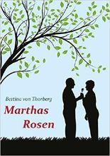 Marthas Rosen: Liebesgeschichte