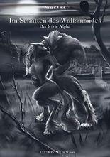 Im Schatten des Wolfsmondes: Der letzte Alpha