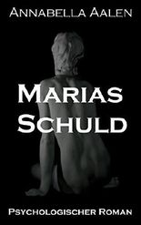 Marias Schuld: Psychologischer Roman