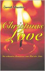 ChristmasLove: Die schönsten Romanzen zum Fest der Liebe
