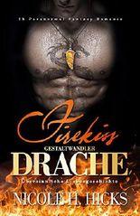 Firekiss: Übersinnliche Liebesgeschichte - Gestaltwandler Drache (2h Paranormal Fantasy Romance) (German Edition)