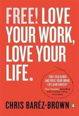 FREE: Love Your Work, Love Your Life (Portfolio Non Fiction) by Chris Barez-Brown (2014-06-05)