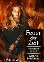 Feuer der Zeit - Serial Teil 2: Zeitreise-Roman aus dem alten Germanien