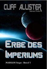 Erbe des Imperiums: MARKAN Saga - Band 1
