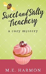 Sweet and Salty Treachery: A Cozy Mystery (HoneyBun Shop Mysteries Book 1)