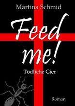 Feed me! - Tödliche Gier
