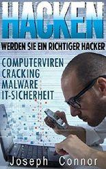 HACKEN: Werden Sie ein richtiger Hacker - Computerviren, Cracking, Malware, IT-Sicherheit (Cybercrime, Computer hacken, How to Hack, Hacker, Computerkriminalität, Netzwerksicherheit, Hacking)