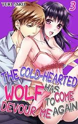 The cold-hearted wolf has come to devour me again Vol.3 (TL Manga)