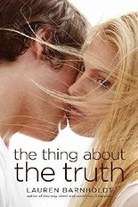 [(The Thing about the Truth)] [By (author) Lauren Barnholdt] published on (June, 2013)