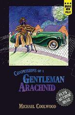 Confessions of a Gentleman Arachnid