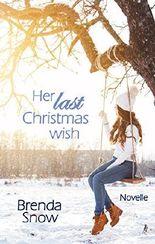 Her last Christmas wish: Eine weihnachtliche Novelle (German Edition)