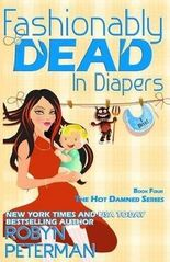 [(Fashionably Dead in Diapers : Hot Damned Series, Book 4)] [By (author) Robyn Peterman] published on (February, 2015)