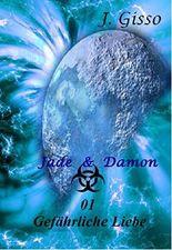 Jade und Damon: 01 Gefährliche Liebe (Cor Umbra)