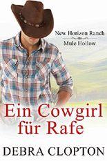Ein Cowgirl für Rafe (New Horizon Ranch - Mule Hollow 2)