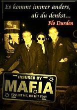Es kommt immer anders, als du denkst: Ein Mafia-Roman